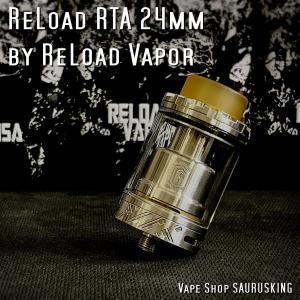 ReLoad RTA 24mm <SS> ReLoad Vapor USA / リロード*正規品*VAPE|saurusking