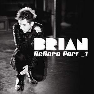Brian ブライアン ReBorn Part 1 CD 韓国盤