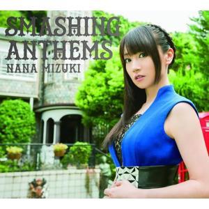 SMASHING ANTHEMS (初回限定盤:CD+Blu-ray) - CD / 水樹奈々