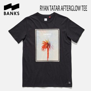 BANKS,バンクス/17HO/ S/S Tシャツ・半袖Tシャツ/RYAN TATAR AFTERGLOW TEE-SHIRT・ATS0214/DIRTY BLACK・ブラック/S・M・Lサイズ selfishsurf