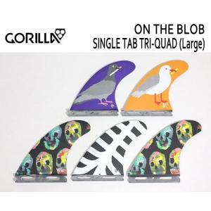 GORILLA FIN/SINGLE TAB・FUTURE,フューチャータイプ/TRI-QUAD,5FINトライ&クワッドフィン/ON THE BLOB TRI-QUAD FIN SET/Lサイズ/75-90kg|selfishsurf