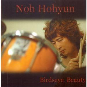ノ・ホヒョン / BIRDSEYE BEAUTY OPC0045 [CD]