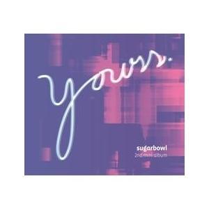SUGARBOWL / YOURS [SUGARBOWL] S90871C# [CD]
