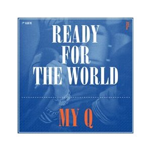 My-Q / READY FOR THE WORLD [My-Q] S90391C [CD]