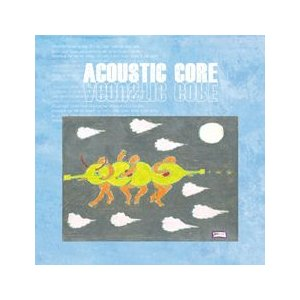 ACOUSTIC CORE / ACOUSTIC CORE MBMC0329 [CD]