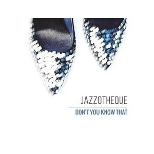 JAZZOTHEQUE / DON'T YOU KNOW THAT [JAZZOTHEQUE] MJW0100 [ジャズ][CD]