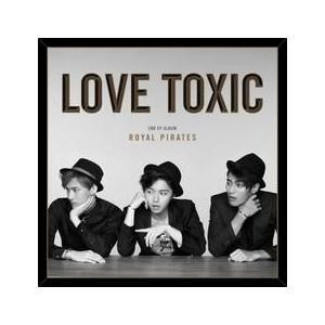 ROYAL PIRATES / LOVE TOXIC [ROYAL PIRATES] DK0810 [CD]