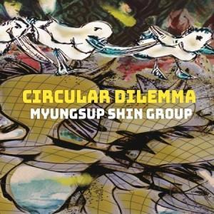 シン・ミョンソプ グループ / CIRCULER DILEMMA(1集)[ジャズ][CD] seoul4