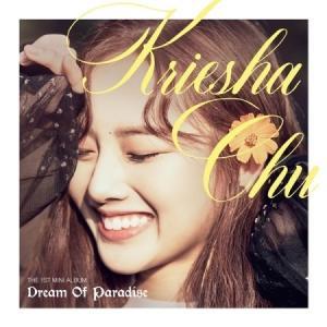 KRIESHA CHU / DREAM OF PARADISE (1ST MINI ALBUM)[KRIESHA CHU][韓国 CD]|seoul4