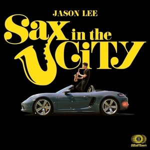 JASON LEE / SAX IN THE CITY[JASON LEE][CD]