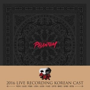 (ミュージカルOST)PHANTOM 2016 LIVE RECORDING KOREAN CAST(2CD + 1DVD)[パク・ウンテVER.][OST サントラ][韓国 CD]|seoul4
