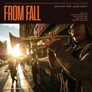 (予約販売)JIN KIM THE JAZZ UNIT / FROM FALL(2集)[ジャズ][CD]|seoul4
