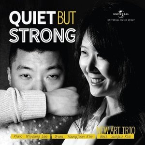 NEW ART TRIO / QUIET BUT STRONG[NEW ART TRIO][韓国 CD]|seoul4