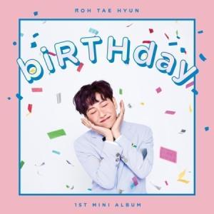 ノ・テヒョン / BIRTHDAY (MINI ALBUM) [ノ・テヒョン][韓国 CD]|seoul4
