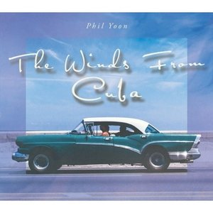 PHIL YOON / THE WINDS FROM CUBA[ジャズ][韓国 CD]|seoul4