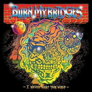 BURN MY BRIDGES / I Never Want Your World (1集)[韓国 CD][インディーズ]