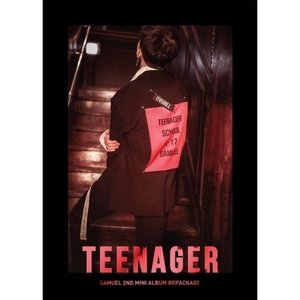 SAMUEL(サミュエル) / TEENAGER (2ND MINI ALBUM REPACKAGE)[SAMUEL(サミュエル)][CD]
