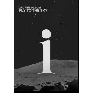 FLY TO THE SKY / I (3RD ミニアルバム)[韓国 CD]|seoul4