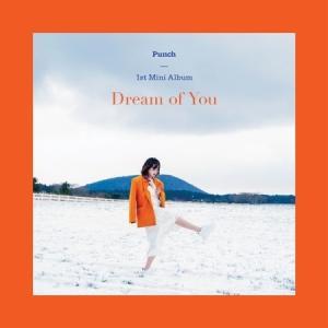 (予約販売)PUNCH / DREAM OF YOU (1ST MINI ALBUM) [PUNCH][韓国 CD]|seoul4