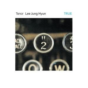 イ・ジョンヒョン / テナー イ・ジョンヒョン TRUE (2集)[イ・ジョンヒョン][韓国 CD]|seoul4