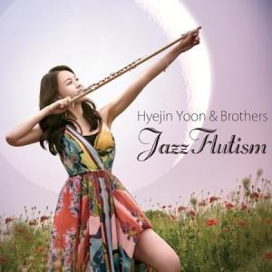 ユン・ヘジンとブラザーズ / HYEJIN YOON & BROTHERS JAZZFLUTISM [ユン・ヘジンとブラザーズ][ジャズ][CD]|seoul4