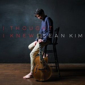 SEAN KIM / I THOUGHT I KNEW [ジャズ]