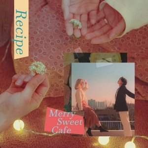 MERRY SWEET CAFE / RECIPE (1ST EP)[韓国 CD]|seoul4