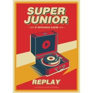 SUPER JUNIOR / REPLAY(8集 REPACKAGE)[SUPER JUNIOR][CD]
