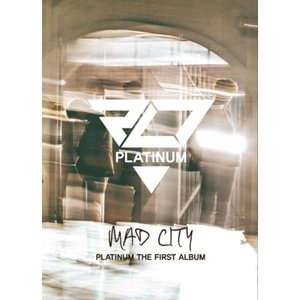 PLATINUM (P.L.T) / MAD CITY (1集)[PLATINUM (P.L.T)][韓国 CD] seoul4