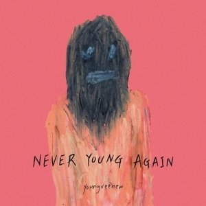 YOUNGVEENEW / NEVER YOUNG AGAIN (1ST EP)[YOUNGVEENEW][CD]