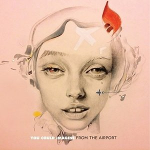 FROM THE AIRPORT / YOU COULD IMAGINE(1集)(再発売)[FROM THE AIRPORT][CD]