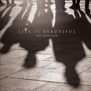 キム・ジョンフン / LIFE IS BEAUTIFUL (2ND シングルアルバム) [キム・ジョンフン]