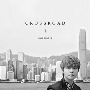 チョン・ドンハ / CROSSROAD (1集)[韓国 CD]|seoul4
