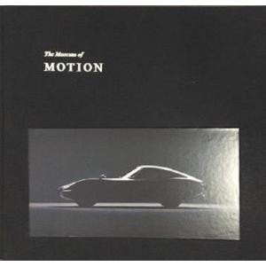 【トヨタ博物館の想いが詰められた「The Museum of Motion」の豪華大型本。】The Museum of Motion/企画・編集:トヨタ博物館 shonan-tsutayabooks