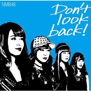 NMB48/Don't look back!<限定盤:Type-C>[CD+DVD]|shop-yoshimoto