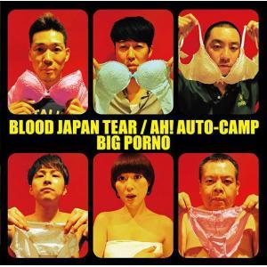 ビッグポルノ「BLOOD JAPAN TEAR/AH! AUTO-CAMP」|shop-yoshimoto