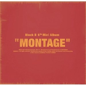 BLOCK B - MONTAGE 6TH MINI ALBUM ブラックビー 6集 ミニ アルバム【先着ポスター付】【宅配便】|shop11