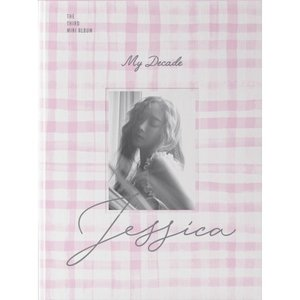 Jessica MY DECADE 3RD mini album 元少女時代 ジェシカ 3集 ミニ アルバム【レビューで生写真5枚】【送料無料】|shop11