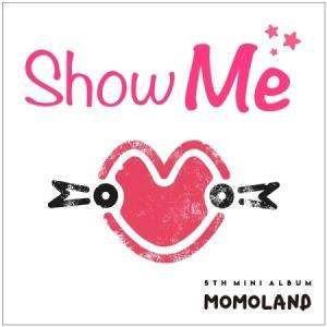 【チャート直反映店】MOMOLAND SHOW ME 5TH MINI ALBUM モモランド 5集 ミニ【先着ポスター|レビューで生写真5枚|送料無料】|shop11