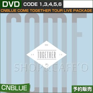 【1次予約】CNBLUE DVD / COME TOGETHER TOUR LIVE PACKAGE 【日本国内発送】 CODE:1,3,4,5,6|shopandcafeo