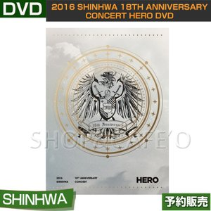 【1次予約】2016 SHINHWA 18TH ANNIVERSARY CONCERT HERO DVD【韓国音楽チャート反映】【日本国内発送】CODE:ALL|shopandcafeo
