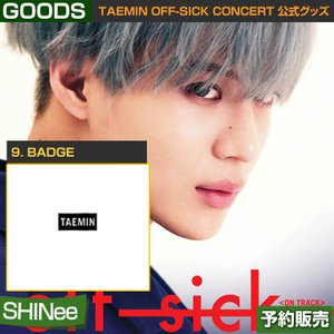 9. BADGE / SHINee TAEMIN [off-sick] ON TRACK GOODS /日本国内配送/1次予約|shopandcafeo
