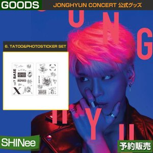 6. TATOO&PHOTOSTICKER SET / JONGHYUN CONCERT 公式グッズ /1次予約|shopandcafeo