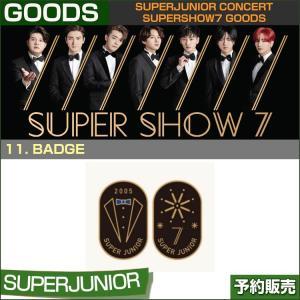 11. BADGE / SUPERJUNIOR WORLD TOUR [SUPER SHOW 7] GOODS /1次予約 shopandcafeo