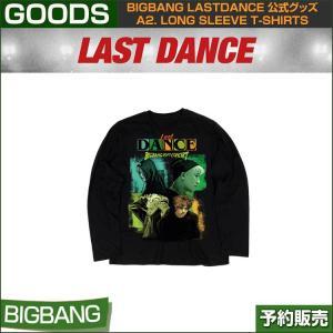 a2. LONG SLEEVE T-SHIRTS / BIGBANG LAST DANCE GOODS /日本国内当日発送|shopandcafeo