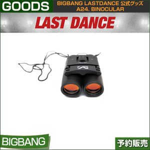 a24. BINOCULAR / BIGBANG LAST DANCE GOODS /1次予約|shopandcafeo