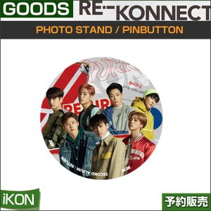 PHOTO STAND / PINBUTTON / iKON 2018 PRIVATE STAGE [RE-KONNECT] MD shopandcafeo