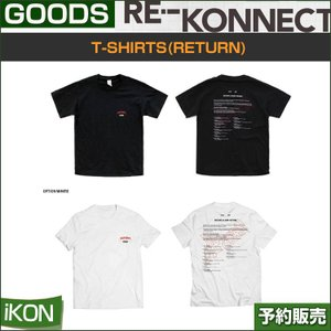 T-SHIRTS(RETURN) / iKON return 2018 PRIVATE STAGE [RE-KONNECT] MD|shopandcafeo
