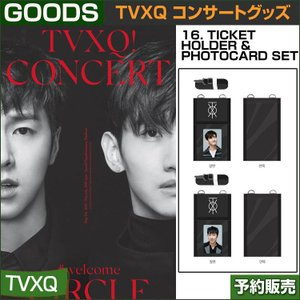 16. TICKET HOLDER & PHOTOCARD SET / 東方神起(TVXQ) コンサートグッズ [CIRCLE-#welcome] /日本国内配送/1次予約 shopandcafeo