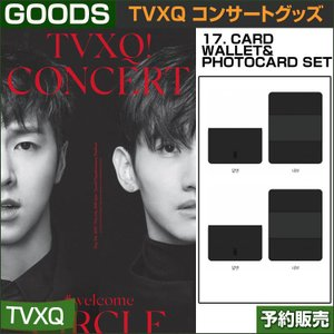 17. CARD WALLET&PHOTOCARD SET  / 東方神起(TVXQ) コンサートグッズ [CIRCLE-#welcome] /日本国内配送/1次予約|shopandcafeo